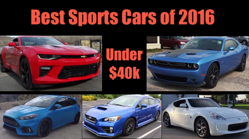 top 5 sports cars for under $40k of 2016 epic speedtop 5 sports cars for under $40k of 2016